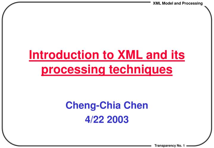 introduction to xml and its processing techniques n.