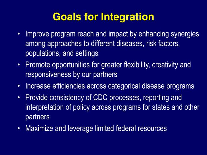 Improve program reach and impact by enhancing synergies among approaches to different diseases, risk factors, populations, and settings