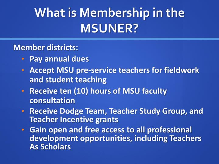 What is Membership in the MSUNER?