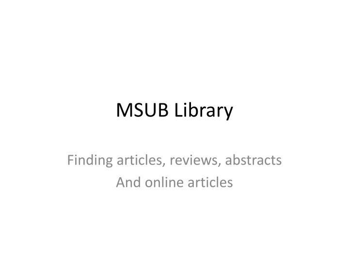 Msub library