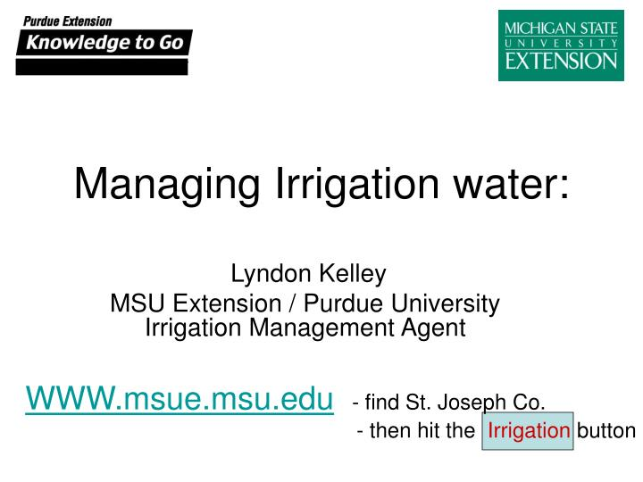 Ppt managing irrigation water powerpoint presentation id4374858 managing irrigation water toneelgroepblik Image collections