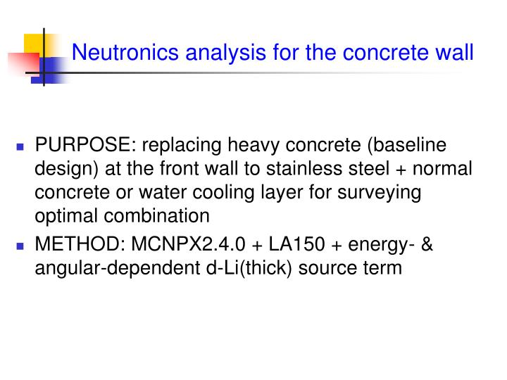Neutronics analysis for the concrete wall