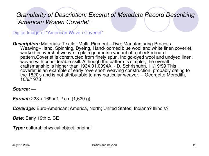 """Granularity of Description: Excerpt of Metadata Record Describing """"American Woven Coverlet"""""""