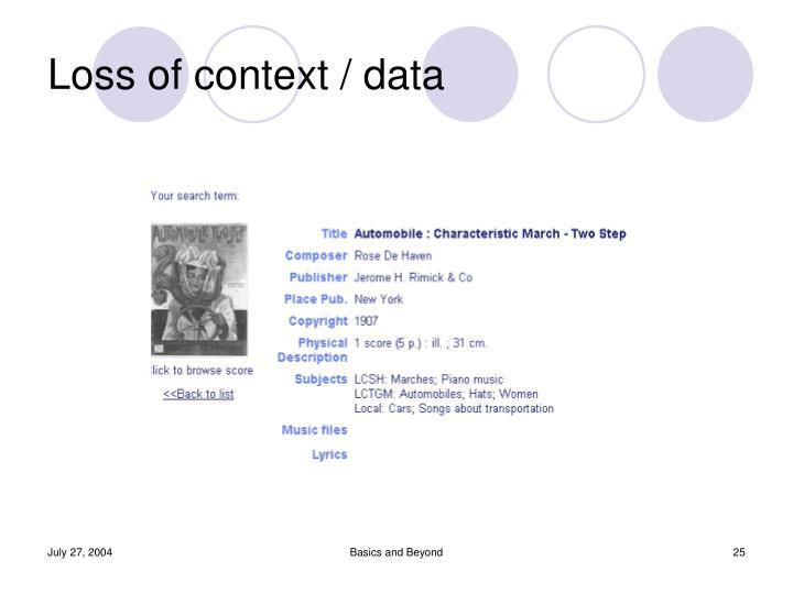 Loss of context / data