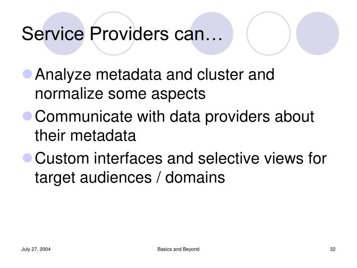 Service Providers can…