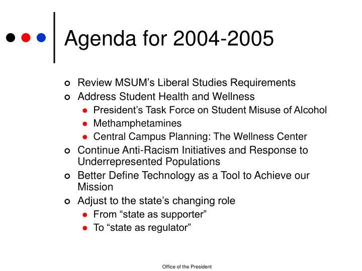 Agenda for 2004-2005