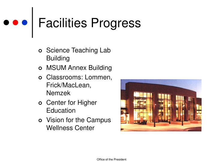 Facilities Progress