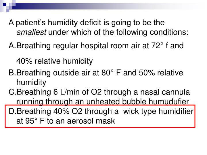 A patient's humidity deficit is going to be the