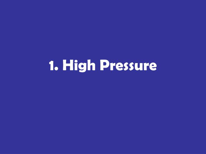 1 high pressure