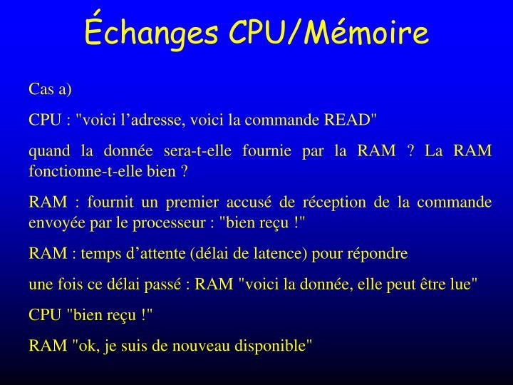 Échanges CPU/Mémoire