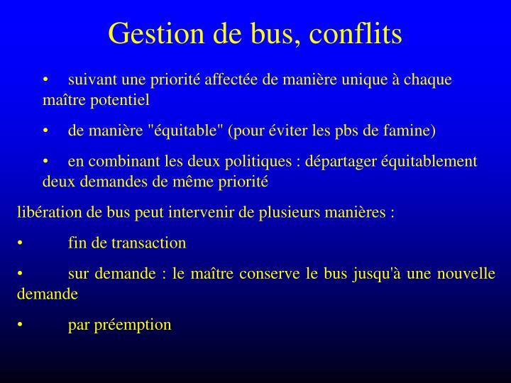 Gestion de bus, conflits
