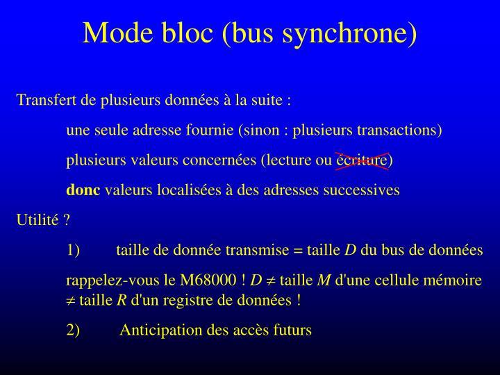 Mode bloc (bus synchrone)