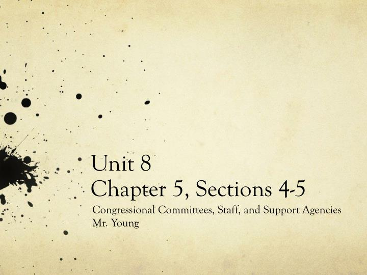 unit 8 chapter 5 sections 4 5 n.