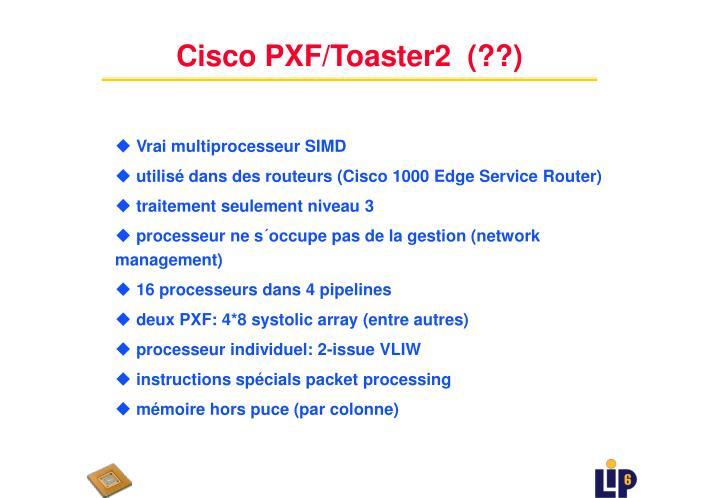Cisco PXF/Toaster2  (??)