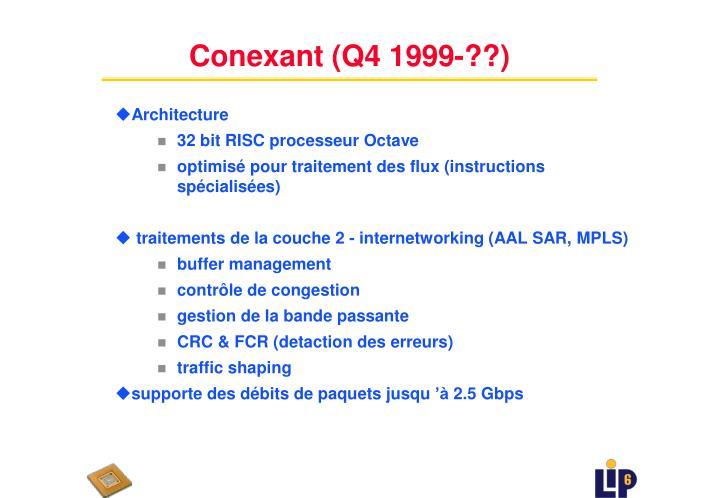 Conexant (Q4 1999-??)