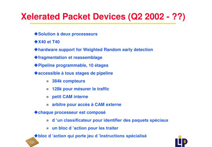 Xelerated Packet Devices (Q2 2002 - ??)