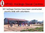 mtad kagogo social centres