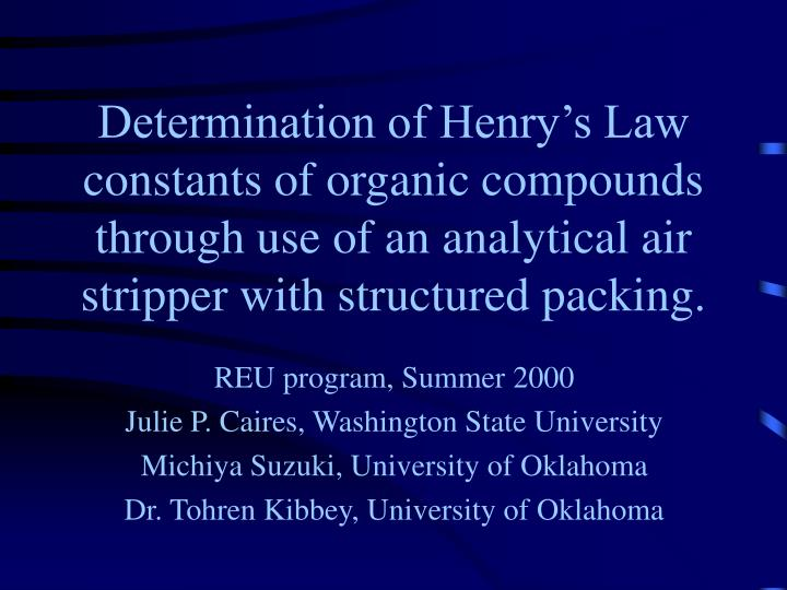 Determination of Henry's Law constants of organic compounds through use of an analytical air strip...