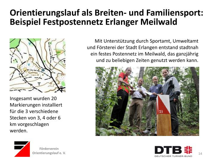 Mit Unterstützung durch Sportamt, Umweltamt und Försterei der Stadt Erlangen entstand stadtnah ein festes Postennetz im Meilwald, das ganzjährig und zu beliebigen Zeiten genutzt werden kann.