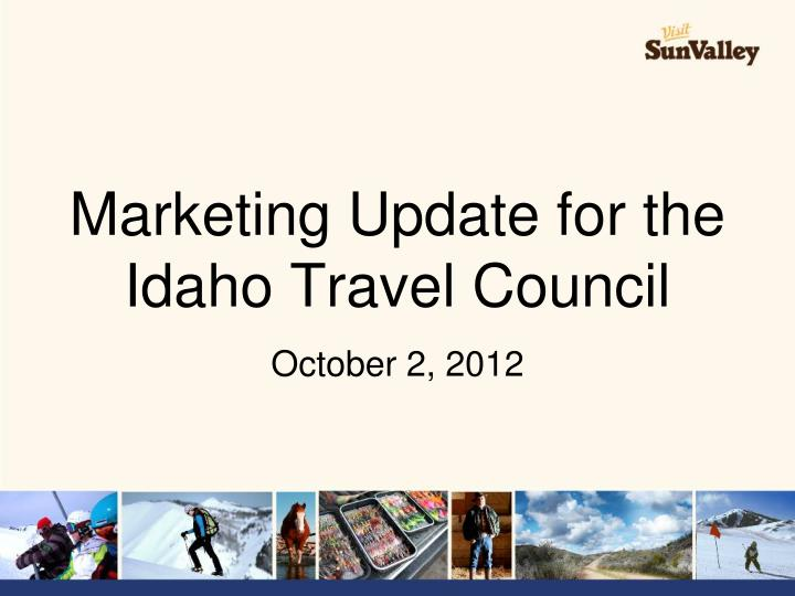 marketing update for the idaho travel council n.