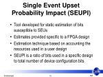 single event upset probability impact seupi