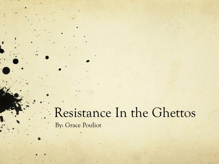 resistance in the ghettos n.