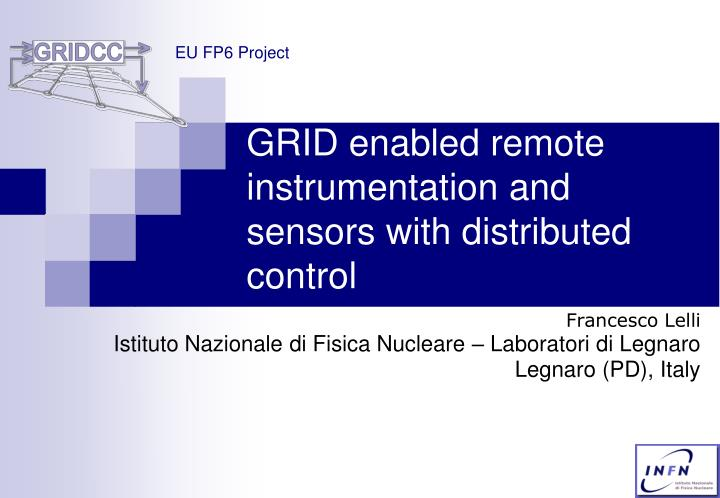 Grid enabled remote instrumentation and sensors with distributed control