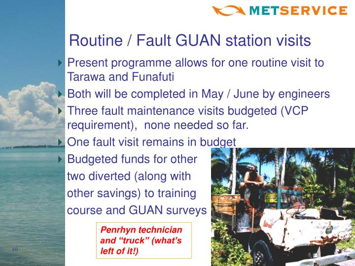 Routine / Fault GUAN station visits