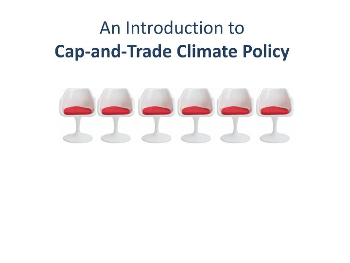 An introduction to cap and trade climate policy