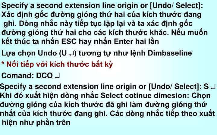 Specify a second extension line origin or [Undo/ Select]: