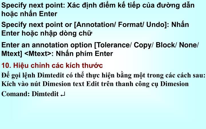 Specify next point: Xác định điểm kế tiếp của đường dẫn