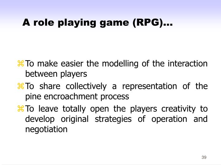 A role playing game (RPG)...