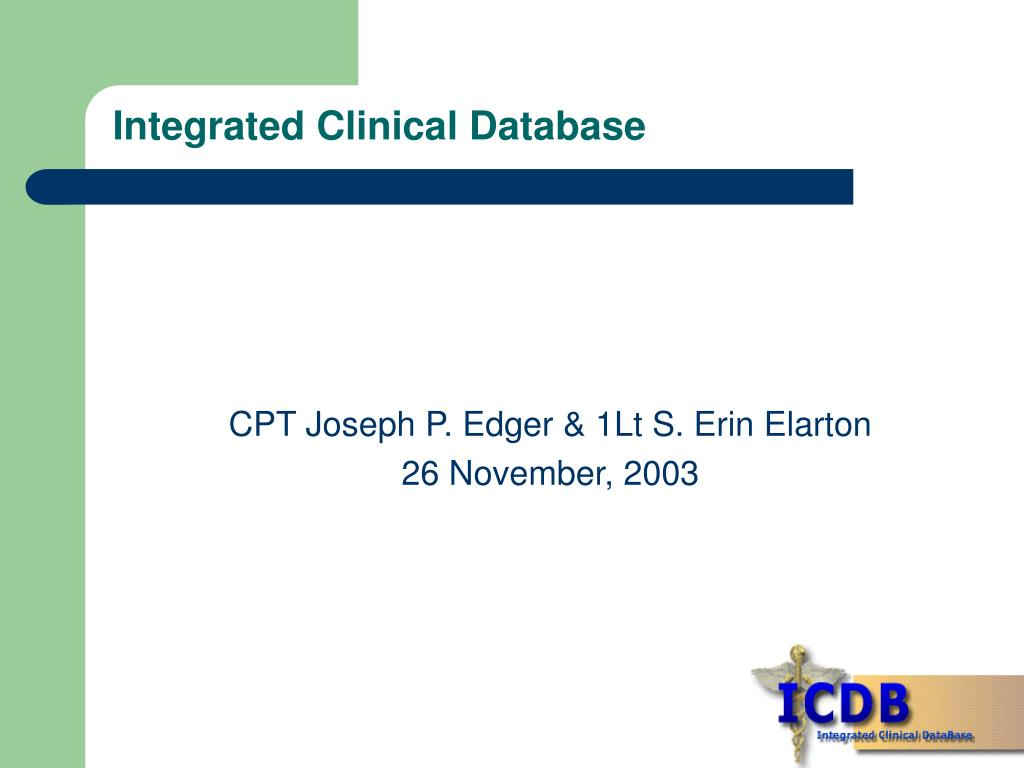 Ppt Integrated Clinical Database Powerpoint Presentation Id4376153