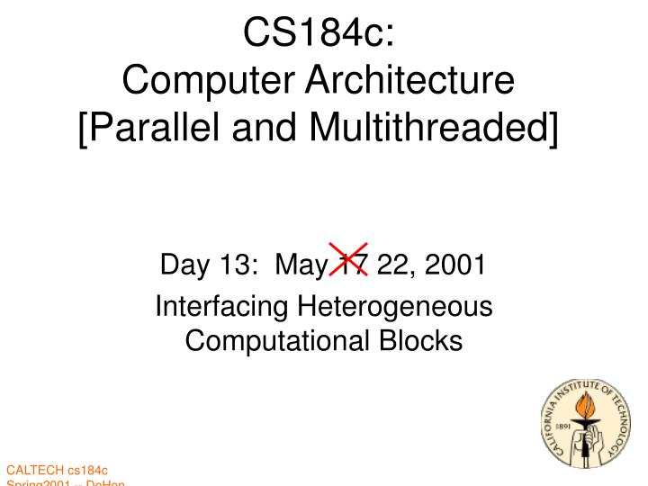 Cs184c computer architecture parallel and multithreaded