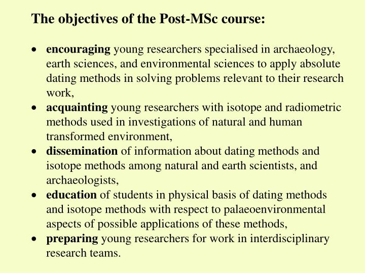 The objectives of the Post-MSc course: