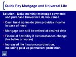 quick pay mortgage and universal life1