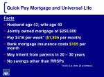 quick pay mortgage and universal life2