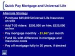 quick pay mortgage and universal life3