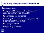 quick pay mortgage and universal life4