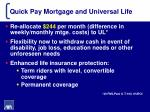 quick pay mortgage and universal life5