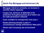 quick pay mortgage and universal life7
