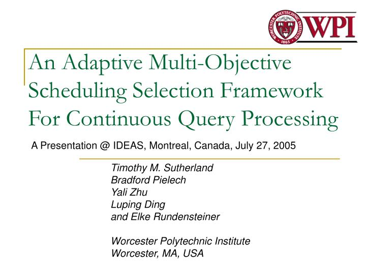 An adaptive multi objective scheduling selection framework for continuous query processing
