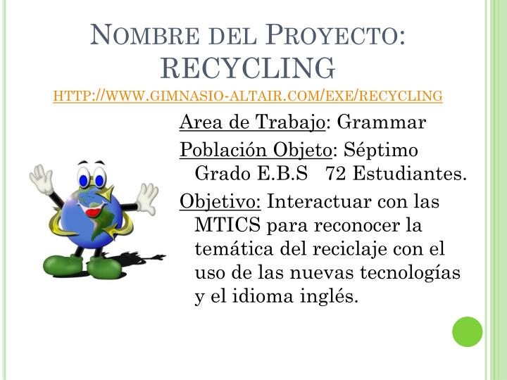 Nombre del proyecto recycling http www gimnasio altair com exe recycling