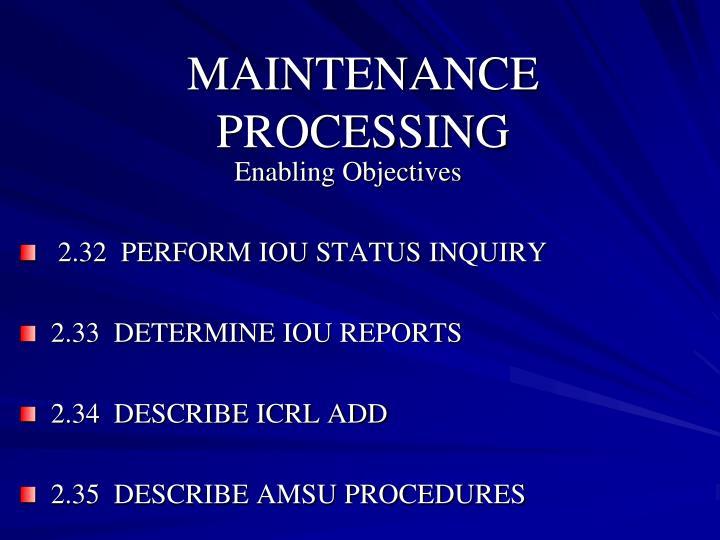 Maintenance processing