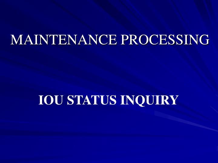 Maintenance processing1
