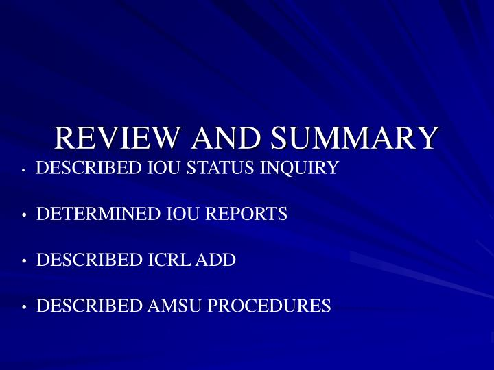 REVIEW AND SUMMARY