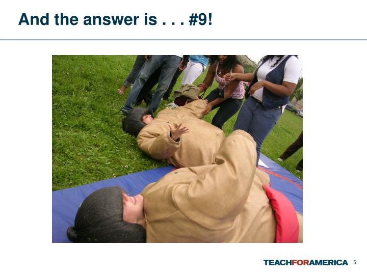 And the answer is . . . #9!