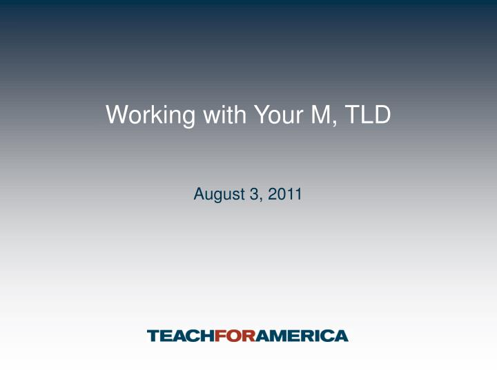 Working with your m tld
