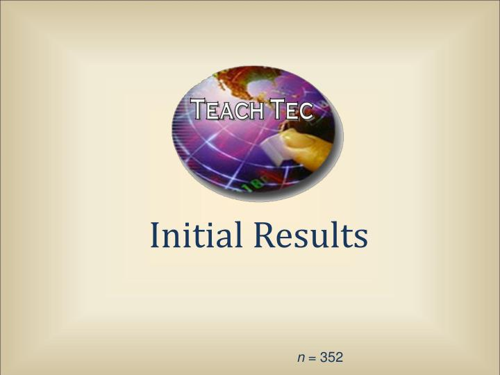 Initial Results
