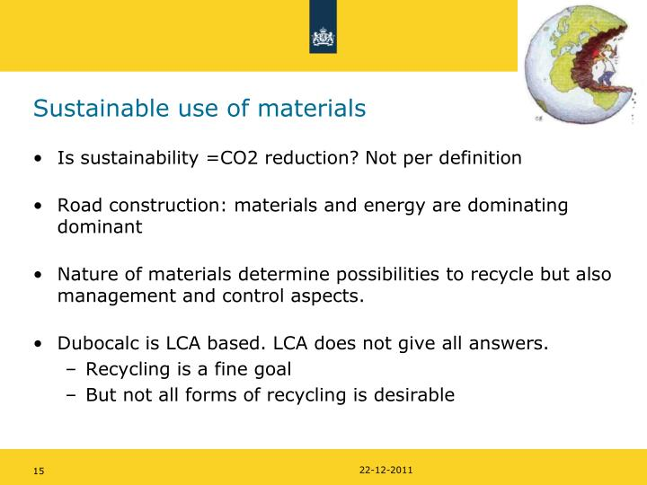 Sustainable use of materials